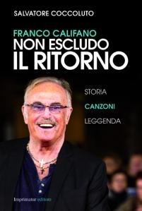 """Copertina libro """"Franco Califano. Non escludo il ritorno"""""""
